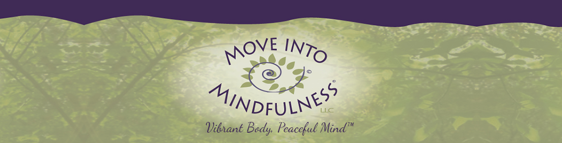 Move Into Mindfulness